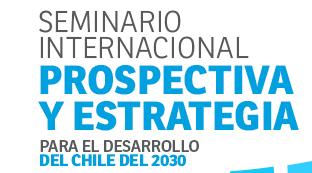 Seminario de Prospectiva y Estrategia: Para el desarrollo del Chile del 2030