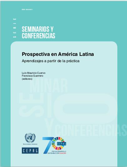 Prospectiva en América Latina. Aprendizajes a partir de la práctica